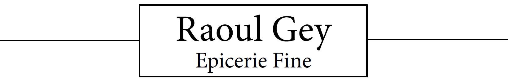 Raoul Gey Epicerie Finie
